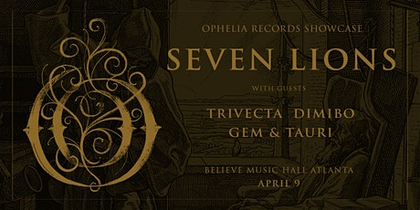 Seven Lions - Ophelia Records Showcase | IRIS at Believe | Thursday April 9 tickets
