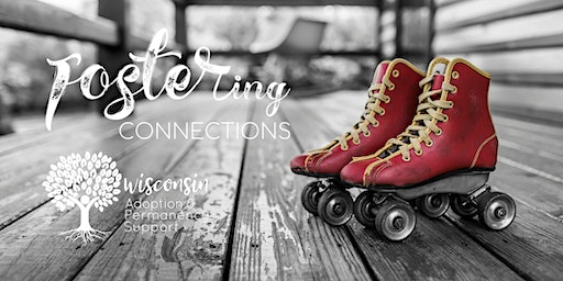 FOSTERing Connections Family Fun Event- Roller Skating in Eau Claire