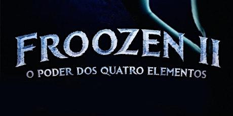"""Desconto! Espetáculo """"Froozen II: O Poder dos quatros Elementos"""" no Espaço ao Cubo ingressos"""