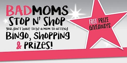 Bad Moms Stop N' Shop