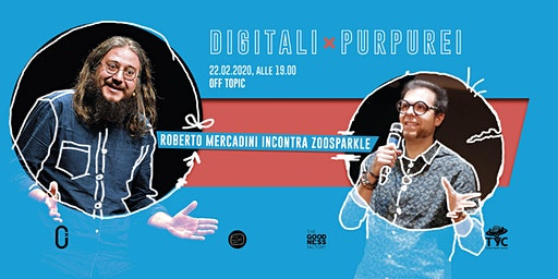 Digitali Purpurei #2 / Roberto Mercadini incontra Zoosparkle