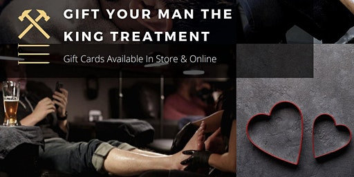 Valentine's - Gift The Men In Your Life the KING Treatment
