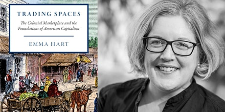 Trading Spaces: The Colonial Marketplace and the Foundations of Capitalism tickets