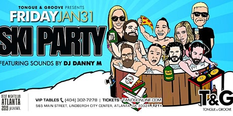 Ski Party at Tongue and Groove with DJ DANNY M and Mix Master David tickets