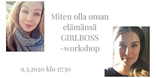 Kuinka olla oman elämänsä GIRLBOSS -workshop