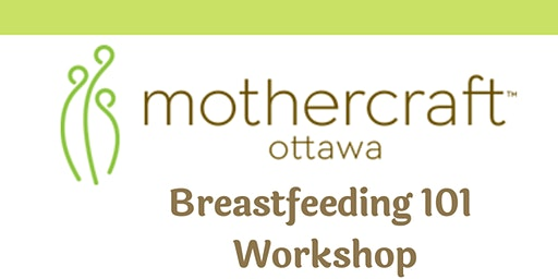 Mothercraft Ottawa: Breastfeeding 101 Workshop-Waterbridge Location