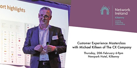 Customer Experience Masterclass with Michael Killeen of The CX Company tickets