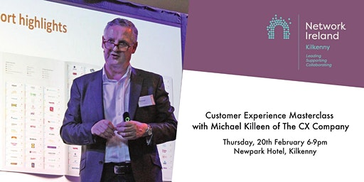 Customer Experience Masterclass with Michael Killeen of The CX Company