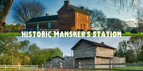 Historic Mansker's Station Open on First Saturdays tickets