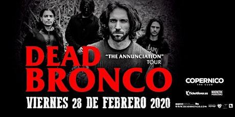 """DEAD BRONCO en Madrid  """"The Annunciation"""" entradas"""