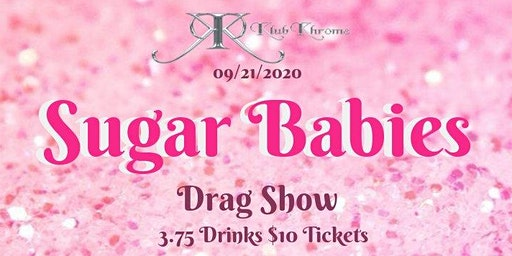 Sugar Babies Drag Show 19+