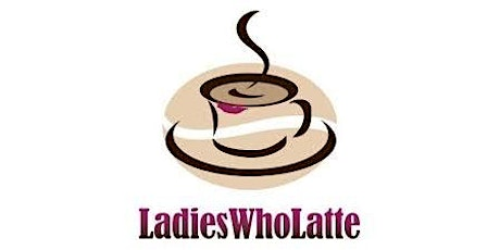 February Ladies who Latte tickets