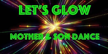Mother & Son Glow Dance tickets