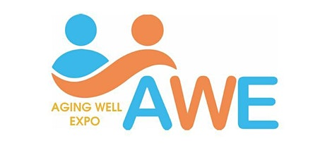 Aging Well Expo (AWE) 2020 - POSTPONED UNTIL FURTHER NOTICE tickets