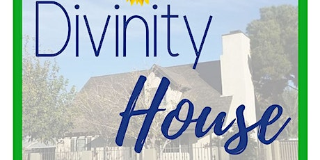 DIVINITY HOUSE - GRAND OPENING tickets
