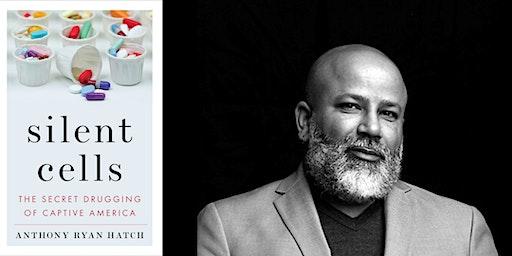Race, Big Pharma, & Mass Incarceration: A Talk with Dr. Anthony Hatch
