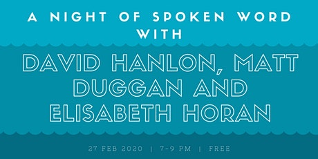 Spoken Word with David Hanlon, Matt Duggan and Elisabeth Horan tickets