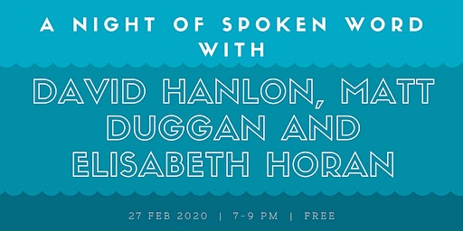 Spoken Word with David Hanlon, Matt Duggan and Elisabeth Horan