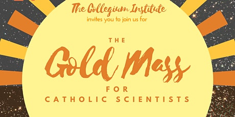 Gold Mass for Catholic Scientists tickets