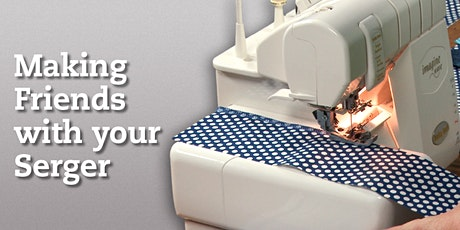 Serger 101: Befriending your Overlock Serger! tickets