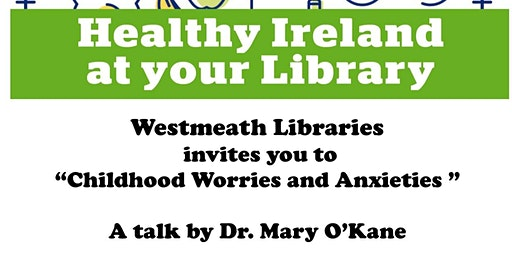 "Athlone Library hosts ""Childhood Worries & Anxieties"" with Dr Mary O'Kane"