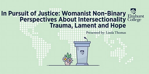 In Pursuit of Justice: Womanist Non-Binary Perspectives About Intersectionality, Trauma, Lament and Hope