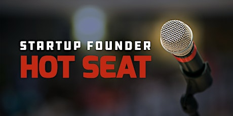 Startup Founder Hot Seat Pitch Night tickets