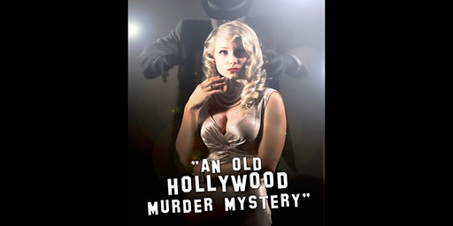 Murder Mystery Interactive Dinner Show:  An Old Hollywood Who-Dun-It