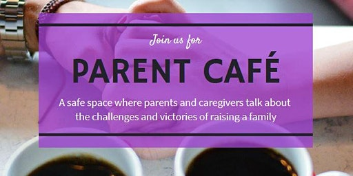 "Parent Cafe - ""Taking Care of Yourself"""