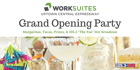 WorkSuites- Uptown Central Grand Opening Party tickets