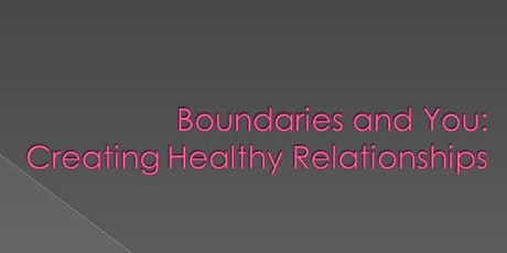 Boundaries & You: Creating Healthy Relationships tickets