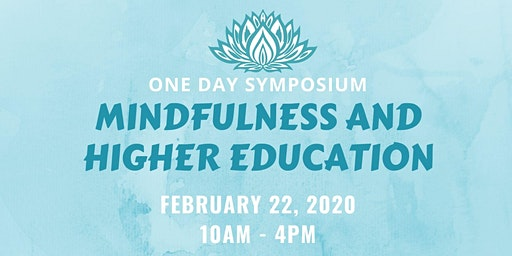 Mindfulness and Higher Education: A  Symposium with Dr. Harold Roth