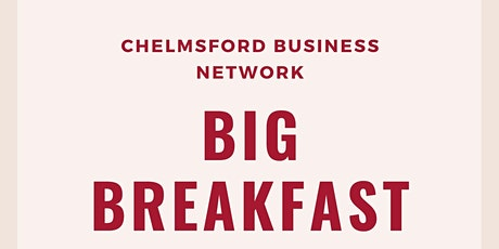 Chelmsford Business Network BIG BREAKFAST meeting tickets