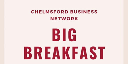 Chelmsford Business Network BIG BREAKFAST meeting