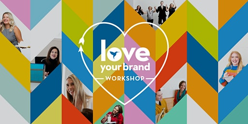 Love Your Brand Workshop