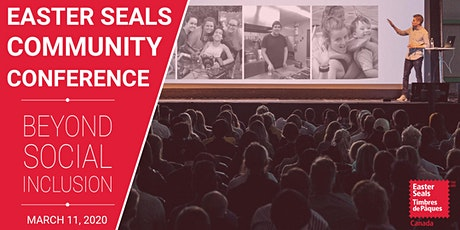 Easter Seals Community Conference: Beyond Social Inclusion tickets