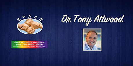 Dr Tony Attwood Conference with SPACE HERTFORDSHIRE tickets