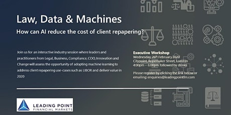 Law, Data & Machines: How can AI reduce the cost of client repapering? tickets