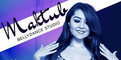 MAKTUB BELLY DANCE STUDIO tickets