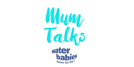 Mum Talks March in Partnership with Waterbabies tickets