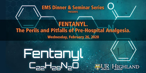 EMS Seminar: Fentanyl. The Perils and Pitfalls of Pre-Hospital Analgesia