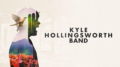 KYLE HOLLINGSWORTH BAND tickets