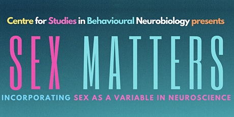 Sex Matters: Incorporating sex as a variable in neuroscience tickets