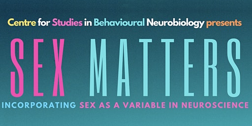Sex Matters: Incorporating sex as a variable in neuroscience