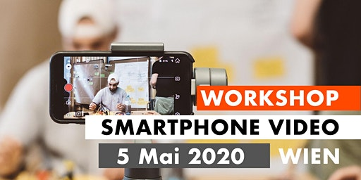 SMARTPHONE VIDEO WORKSHOP - Wien 5.5.2020