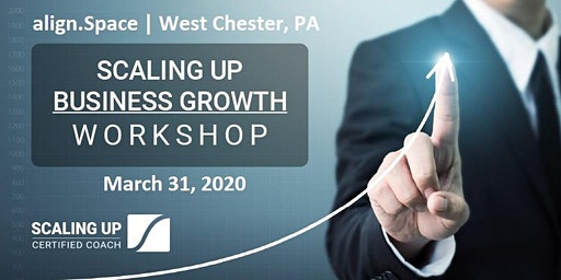 Scaling Up Business Growth Workshop in West Chester, PA / Philadelphia Area