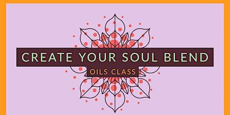 Create Your Soul Blend Oils Class tickets