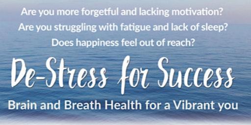 De-Stress for Success: Brain and Breath Health