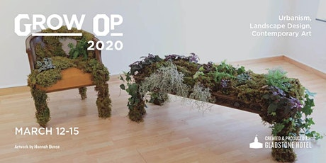 Grow Op 2020 | Exhibition at the Gladstone Hotel tickets