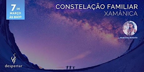 Constelação Familiar Xamânica  - Agradecendo, integrando e transformando	  ingressos